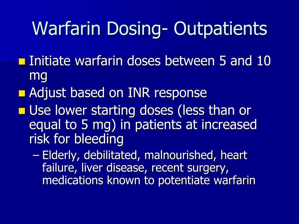 Warfarin Dosing- Outpatients