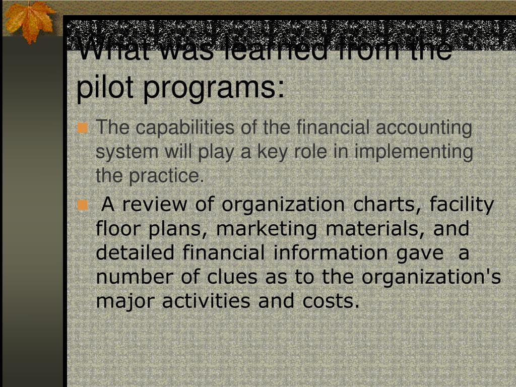 What was learned from the pilot programs: