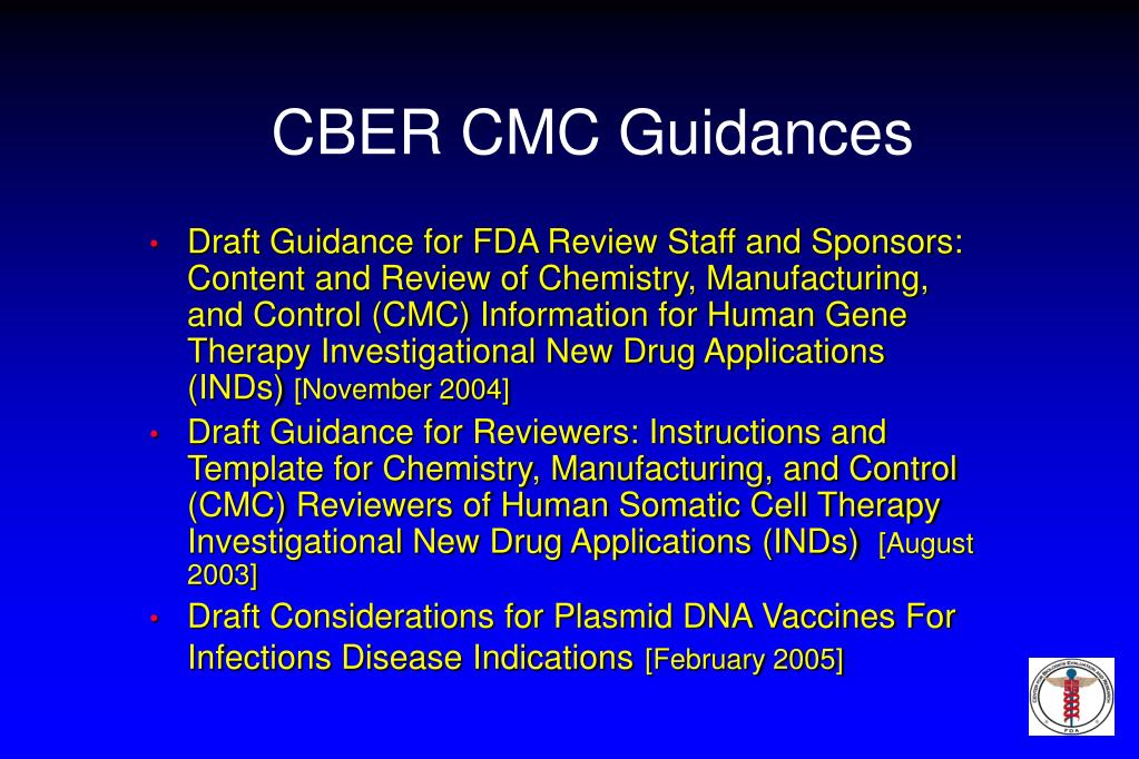 Draft Guidance for FDA Review Staff and Sponsors: Content and Review of Chemistry, Manufacturing, and Control (CMC) Information for Human Gene Therapy Investigational New Drug Applications (INDs)