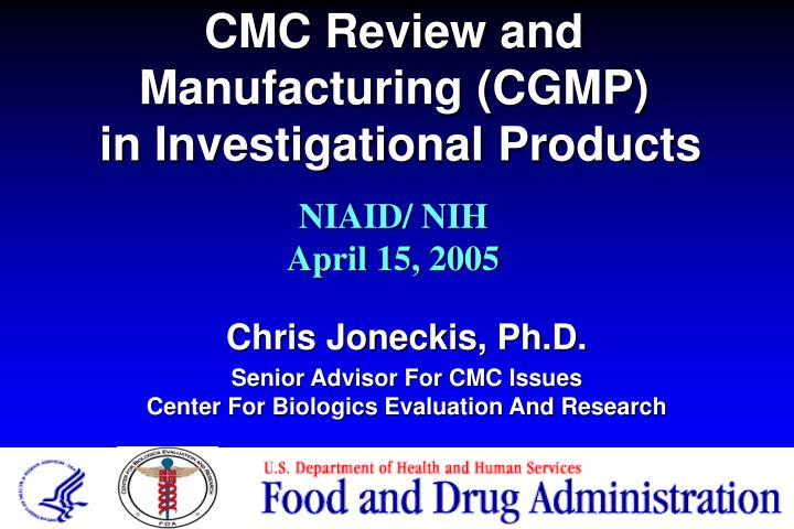 Cmc review and manufacturing cgmp in investigational products l.jpg