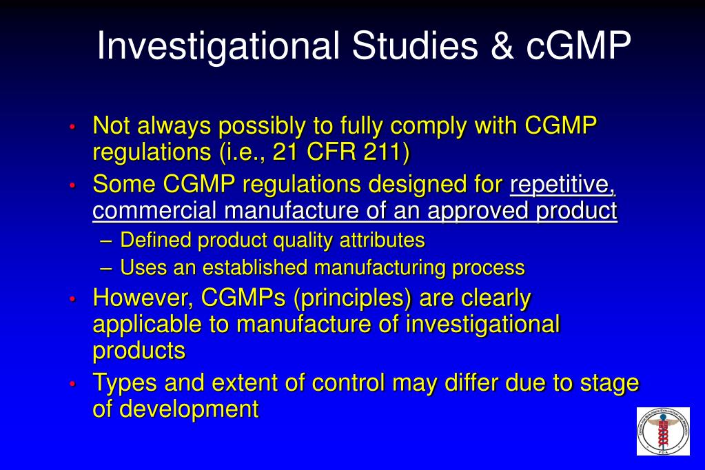 Investigational Studies & cGMP