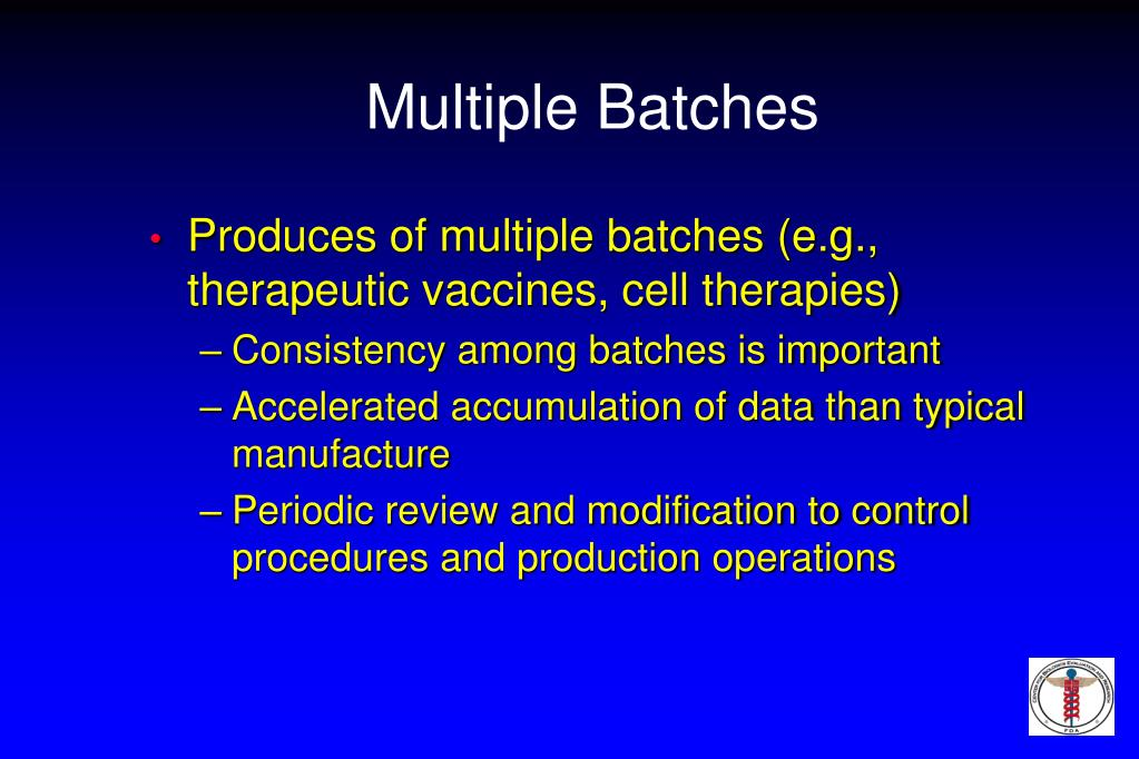 Multiple Batches