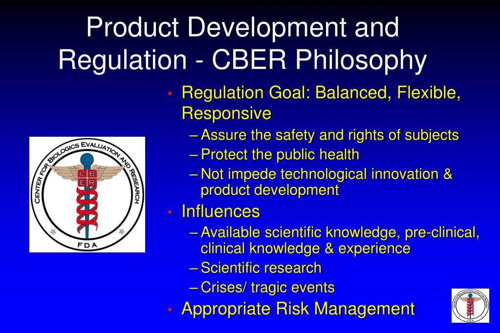 Product Development and Regulation - CBER Philosophy