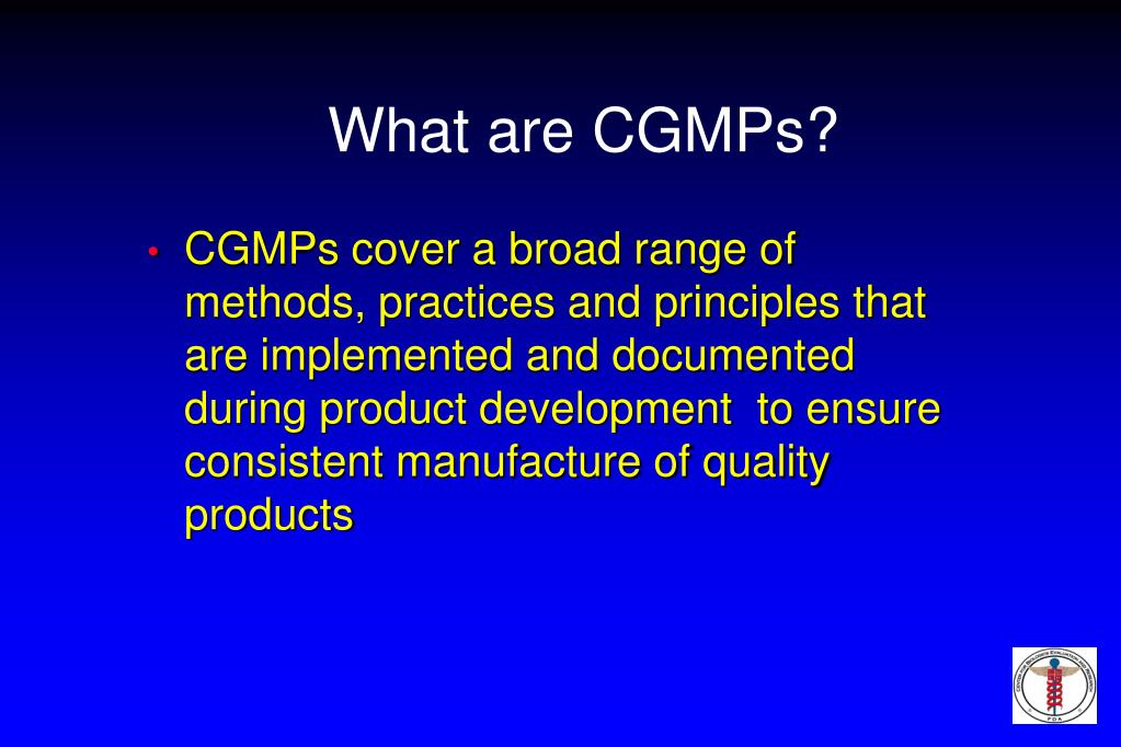 What are CGMPs?