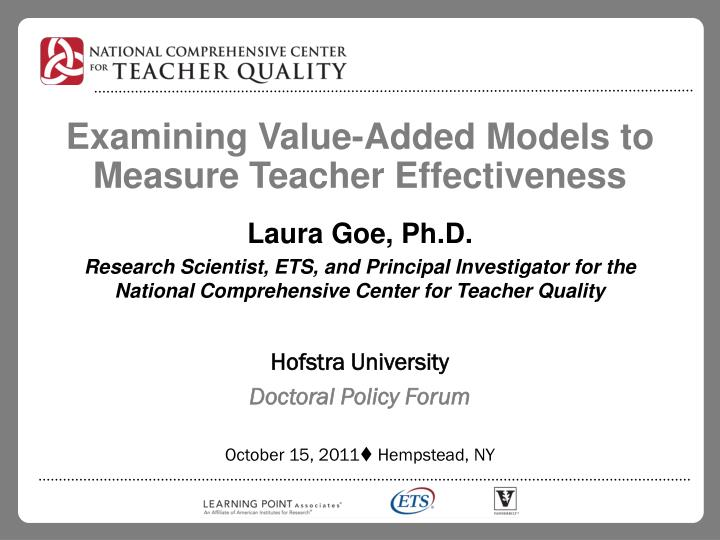 Examining value added models to measure teacher effectiveness l.jpg