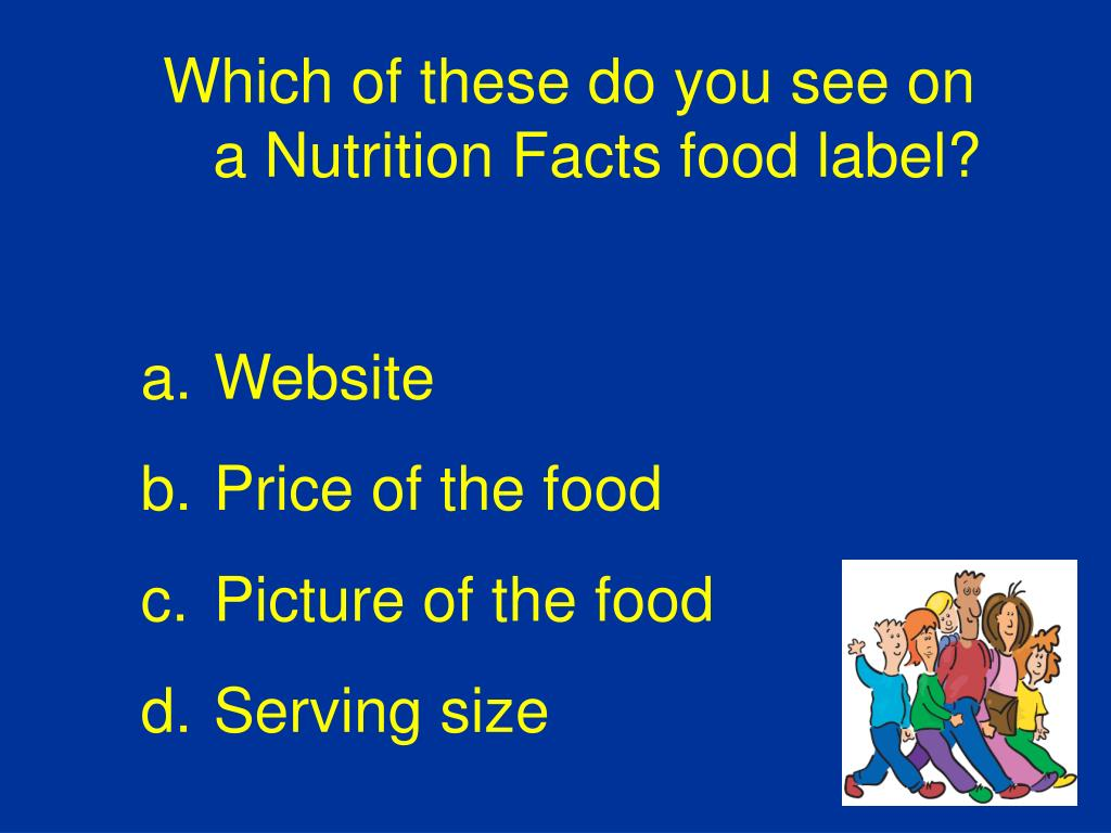 Which of these do you see on a Nutrition Facts food label?