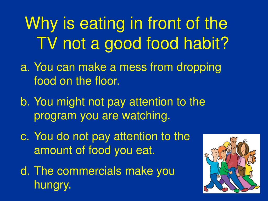 Why is eating in front of the TV not a good food habit?