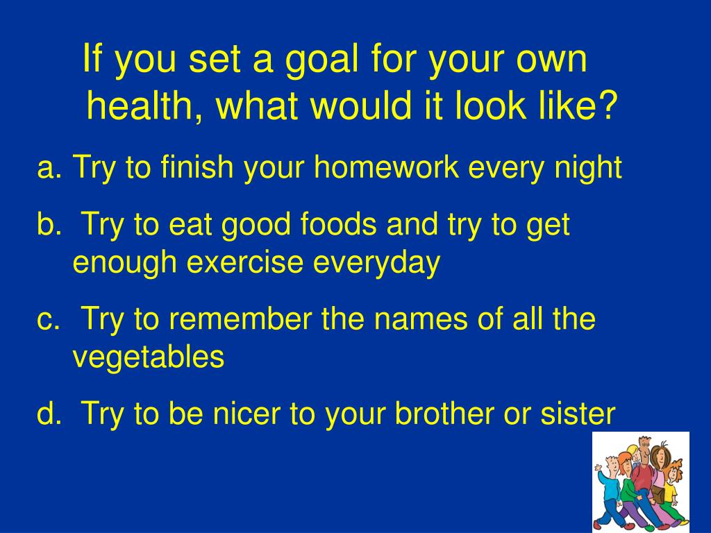 If you set a goal for your own health, what would it look like?