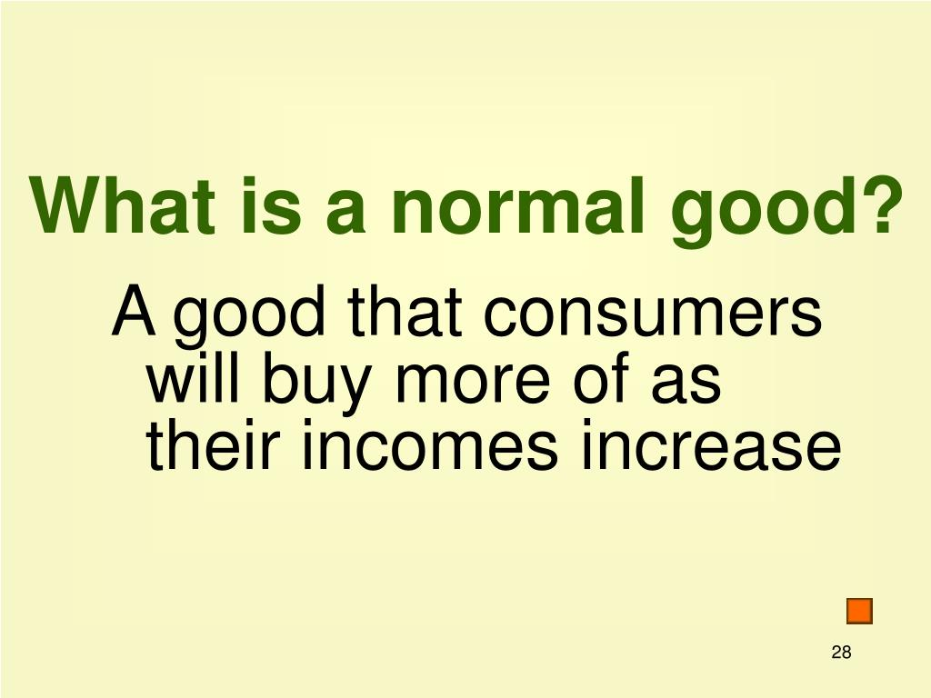 What is a normal good?
