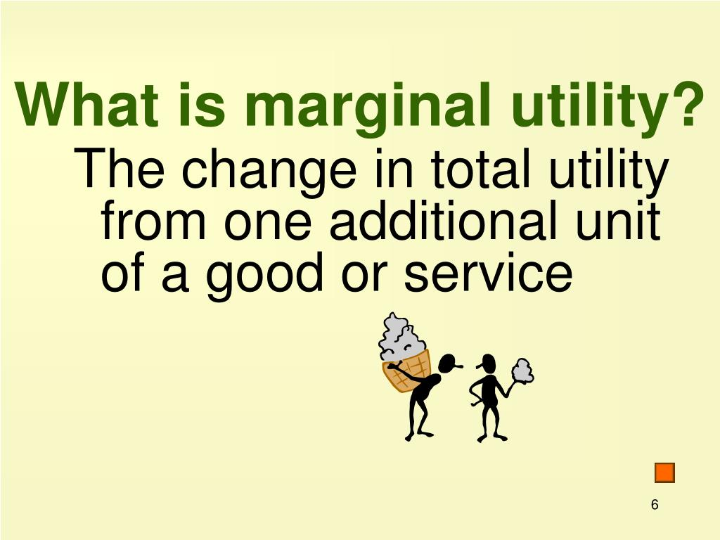 What is marginal utility?