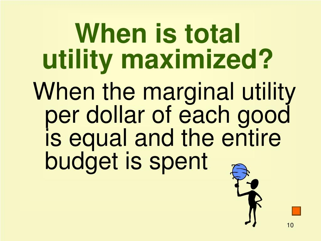 When is total utility maximized?