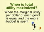 when is total utility maximized