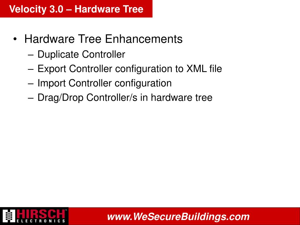 Velocity 3.0 – Hardware Tree