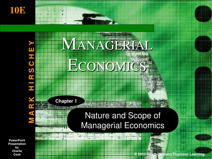 nature and scope of managerial economics 1 nature and scope ofmanagerial economics 2 chapter 1 overview how is managerial economics useful theory of the firm profit measurement why do profits vary among firms.