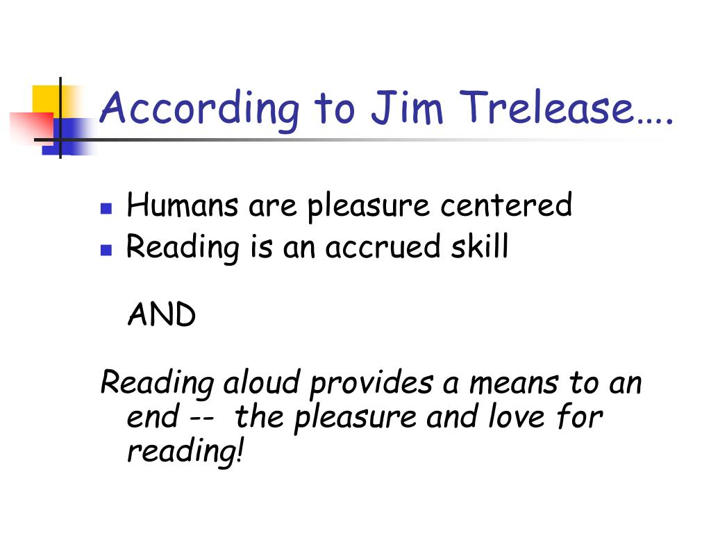 According to Jim Trelease….