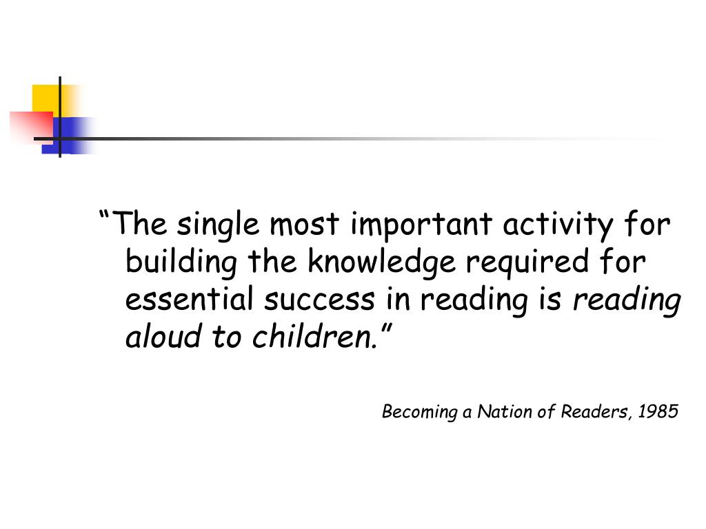 """The single most important activity for building the knowledge required for essential success in reading is"