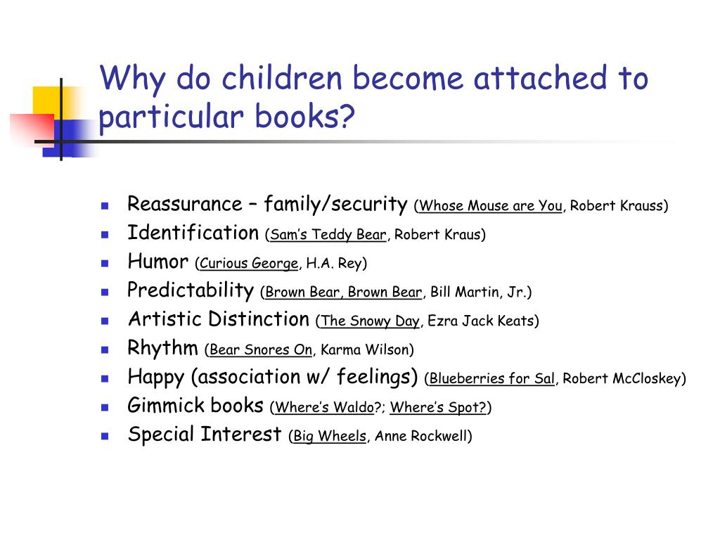 Why do children become attached to particular books?