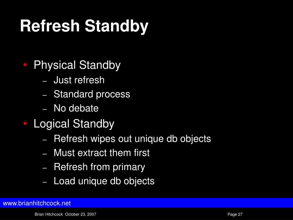 Refresh Standby