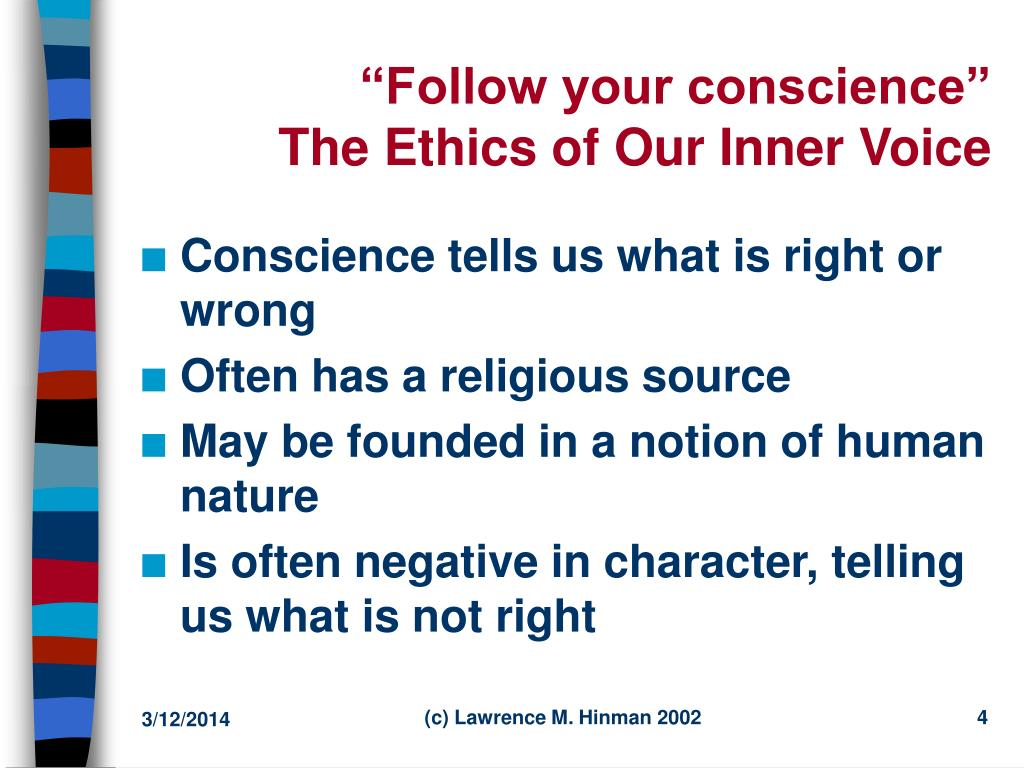 """Follow your conscience"""