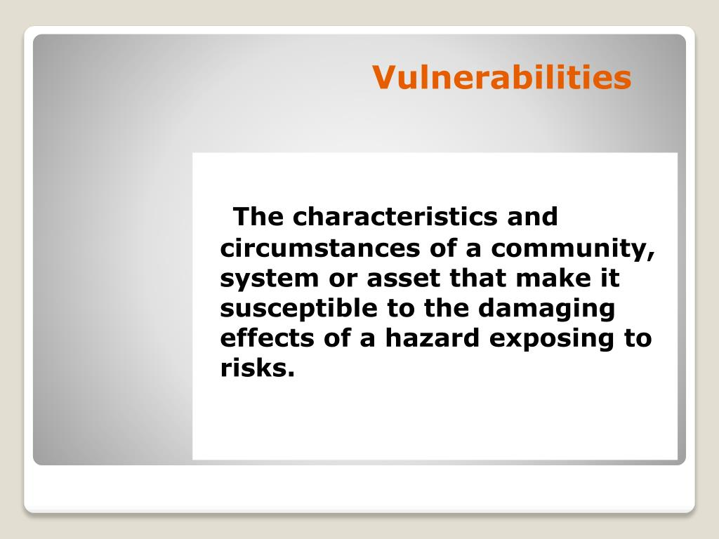 The characteristics and circumstances of a community, system or asset that make it susceptible to the damaging effects of a hazard exposing to risks.
