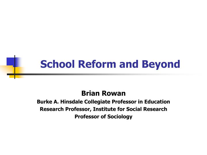 school reform and beyond
