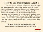 how to use this program part 1