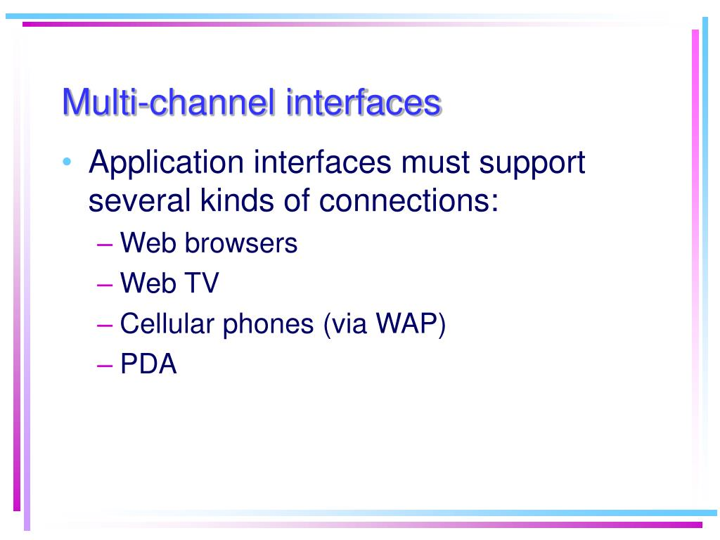 Multi-channel interfaces
