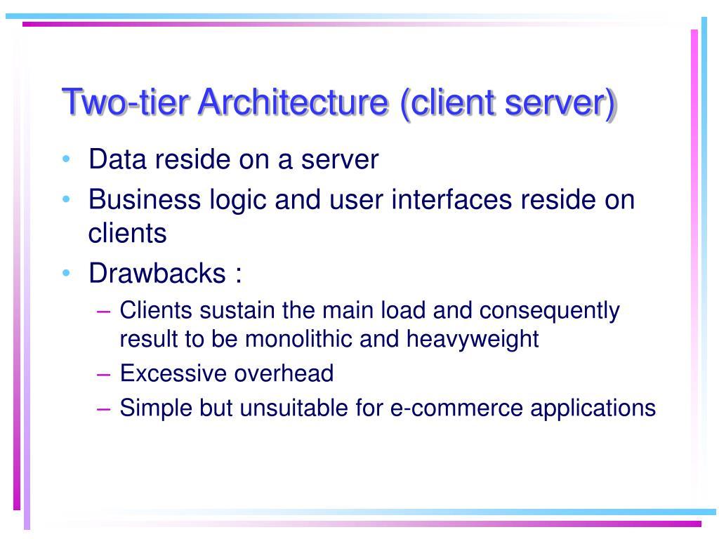 Two-tier Architecture (client server)