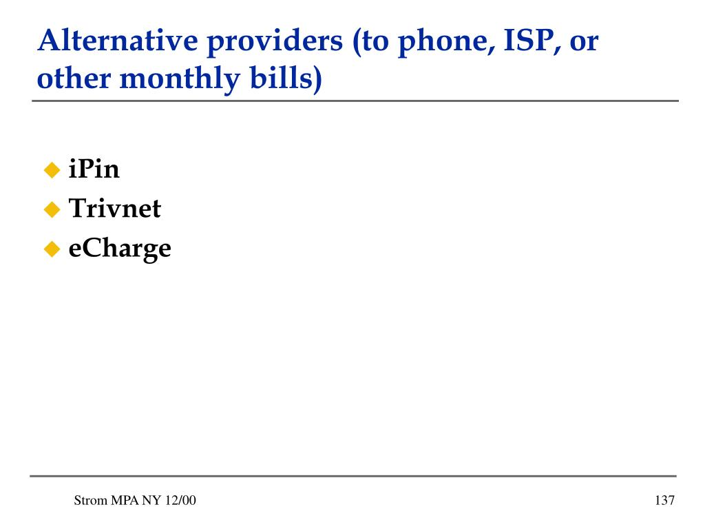Alternative providers (to phone, ISP, or other monthly bills)