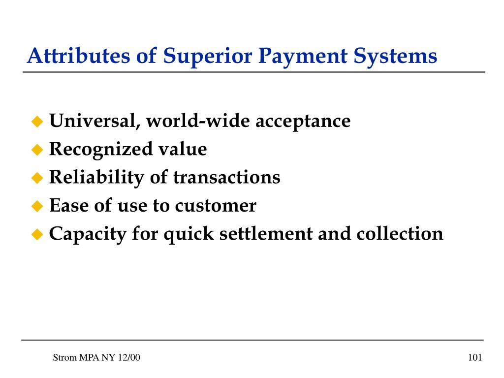 Attributes of Superior Payment Systems
