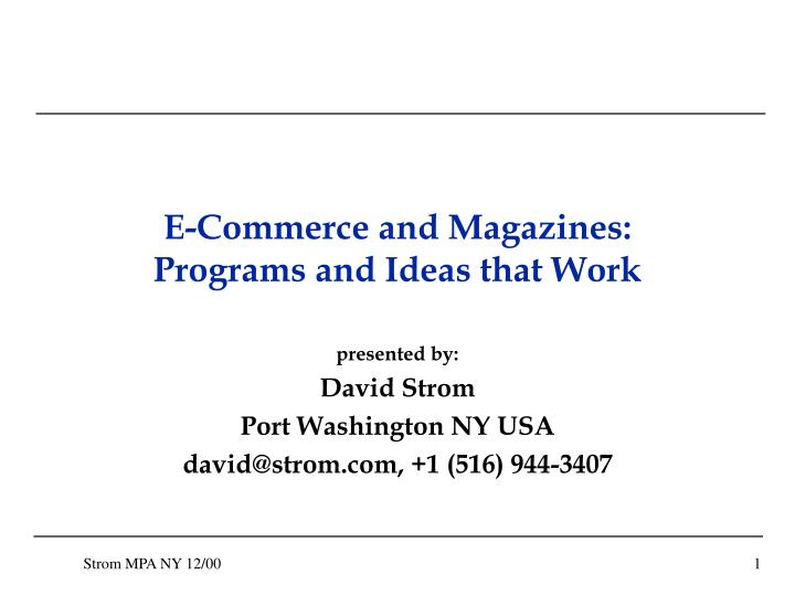 E commerce and magazines programs and ideas that work