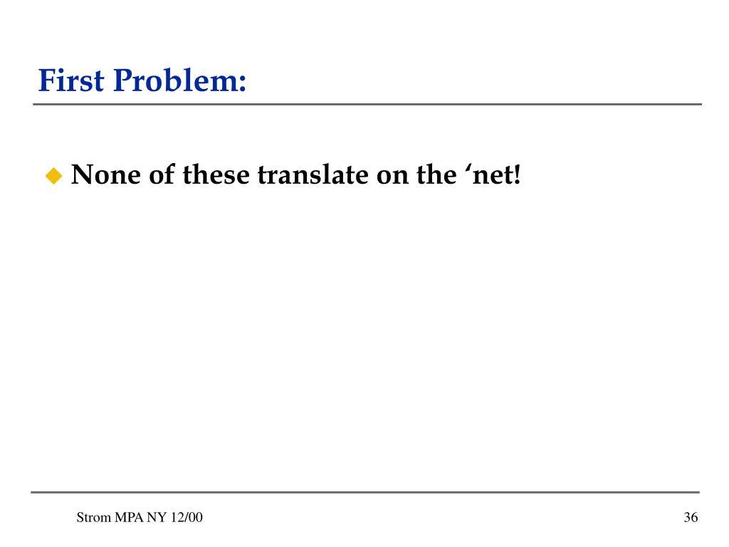 First Problem: