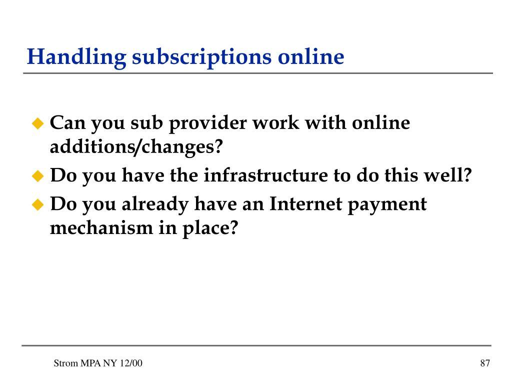 Handling subscriptions online