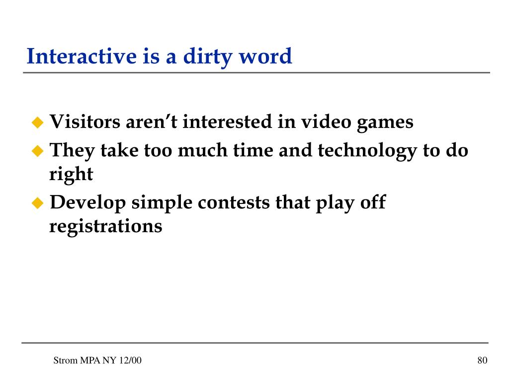 Interactive is a dirty word
