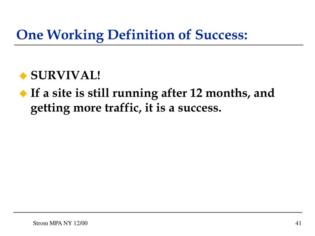 One Working Definition of Success: