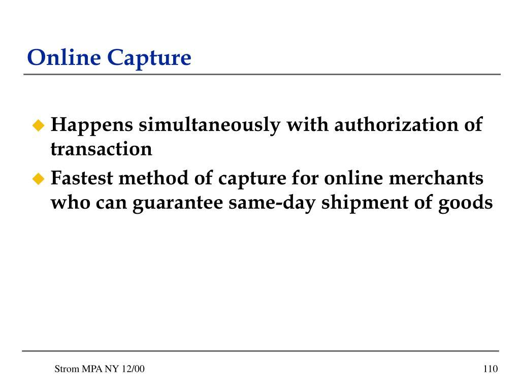 Online Capture