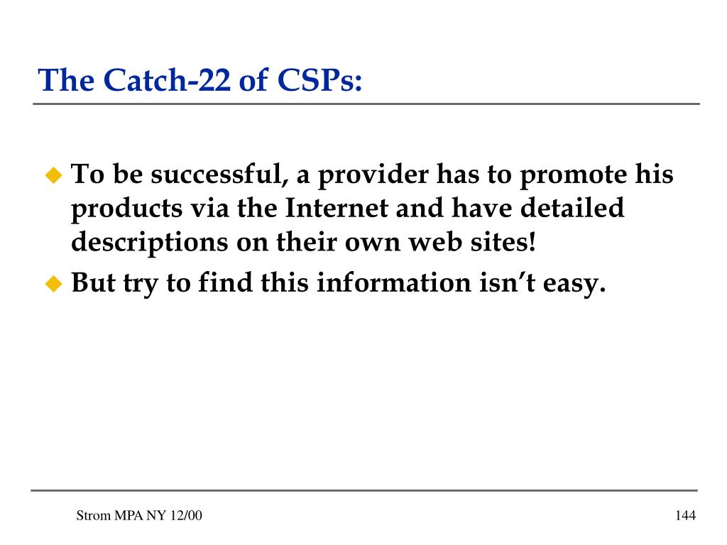 The Catch-22 of CSPs: