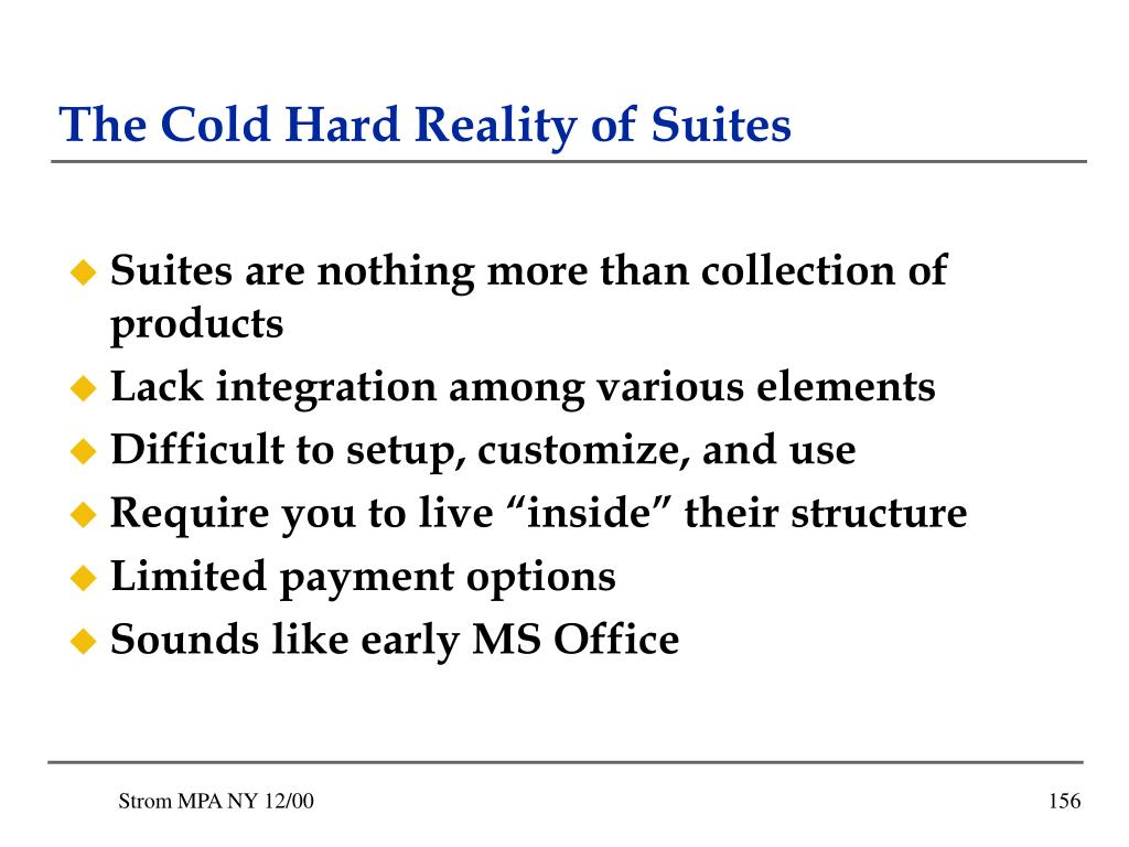 The Cold Hard Reality of Suites