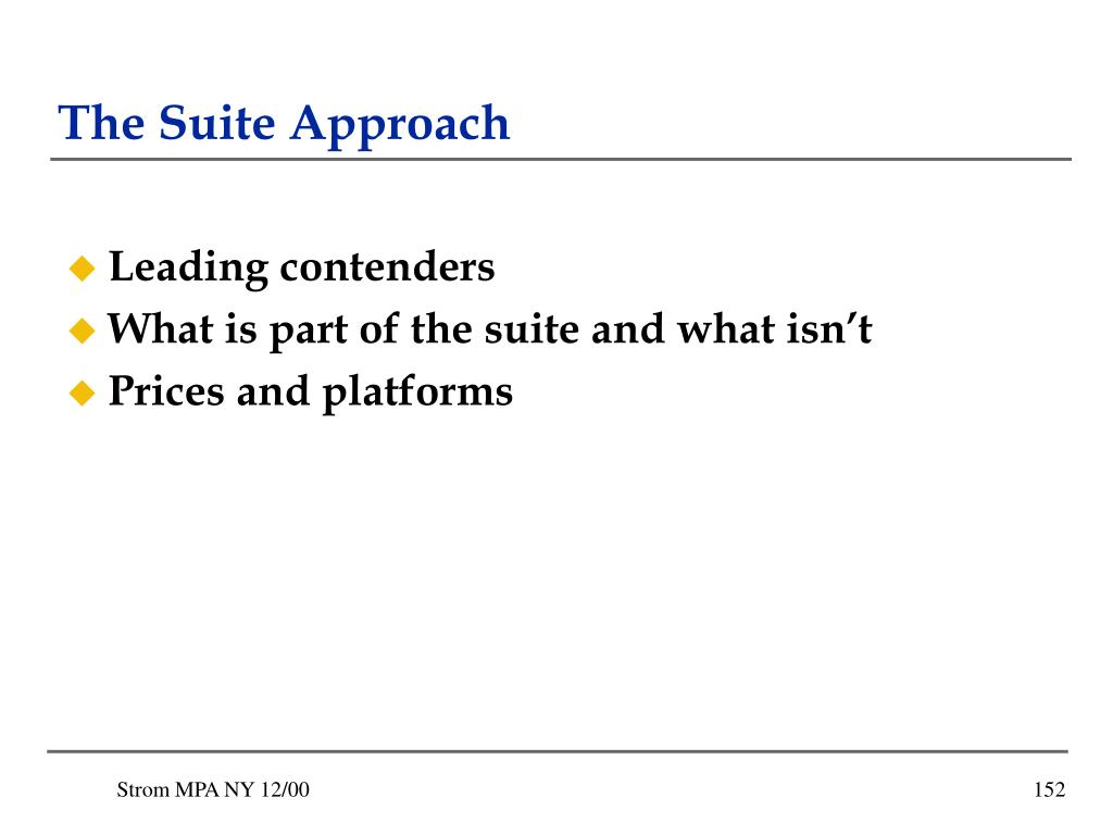 The Suite Approach
