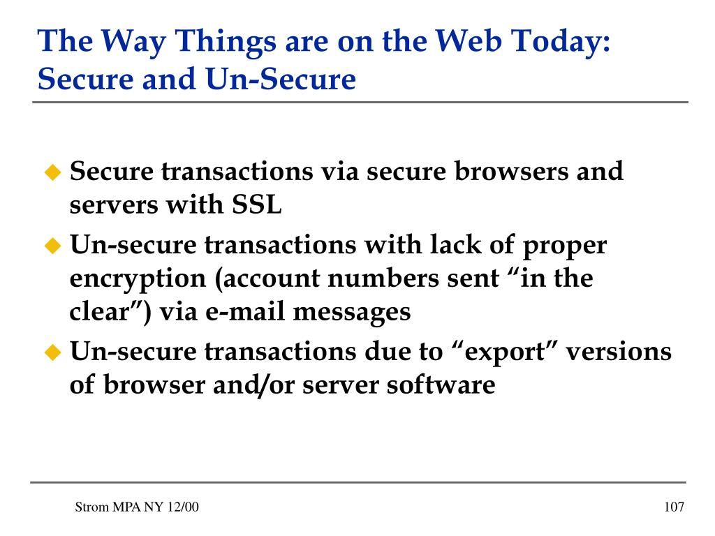 The Way Things are on the Web Today:  Secure and Un-Secure