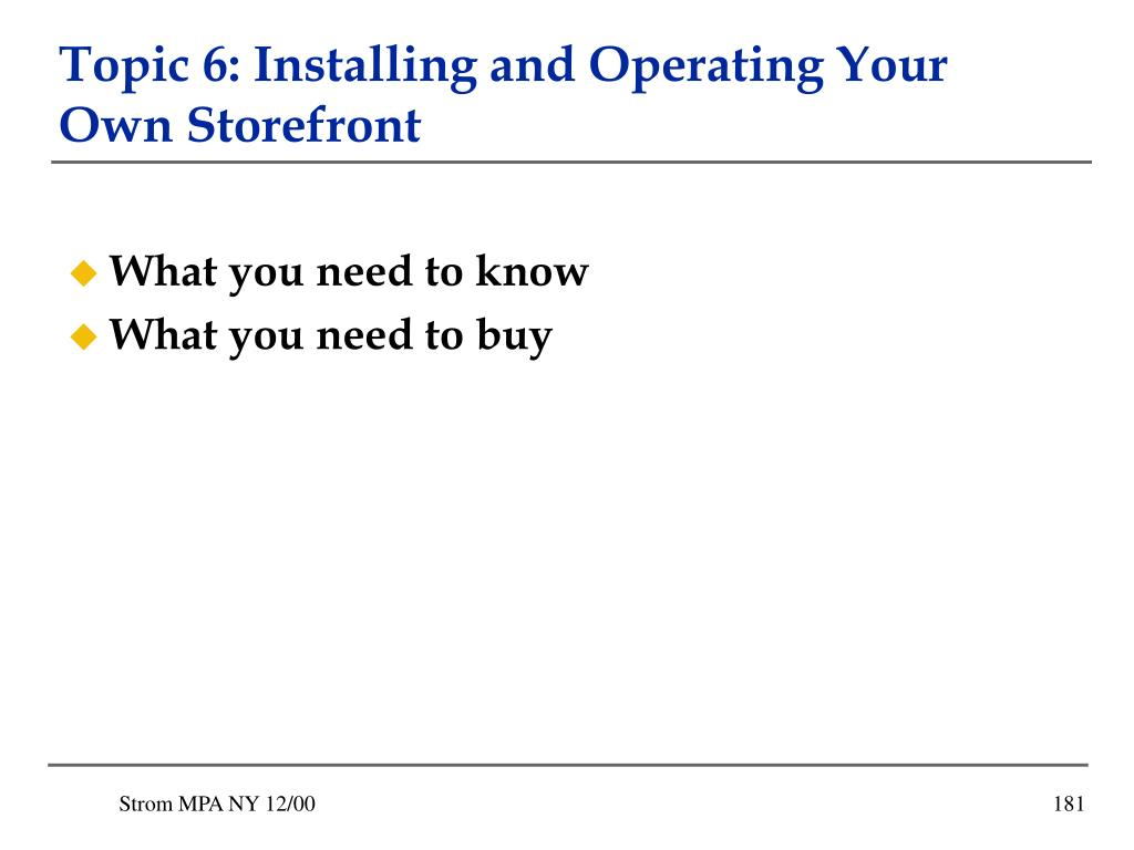 Topic 6: Installing and Operating Your Own Storefront