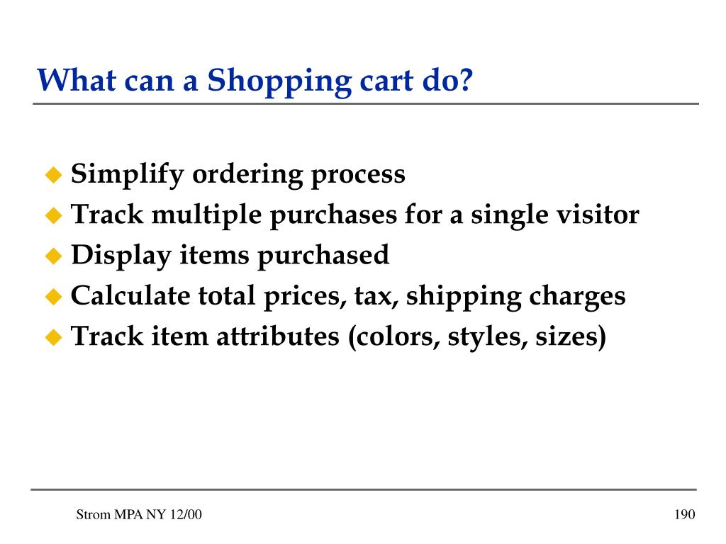 What can a Shopping cart do?