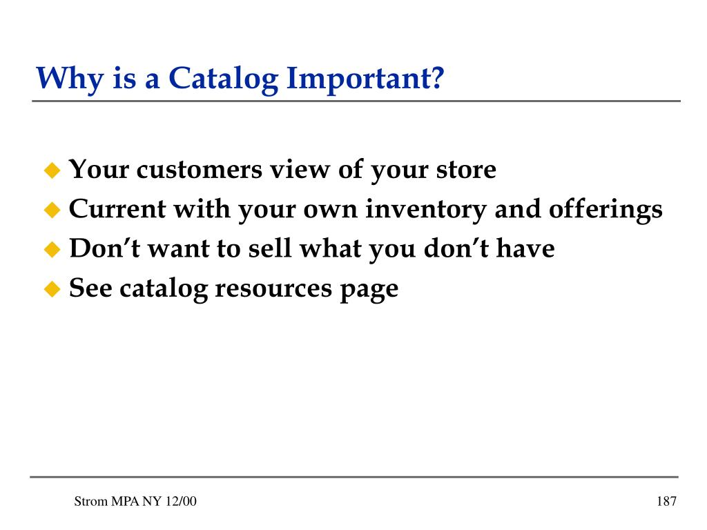 Why is a Catalog Important?