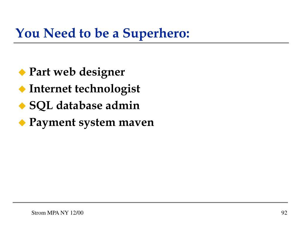 You Need to be a Superhero: