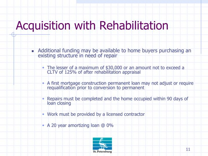 Acquisition with Rehabilitation