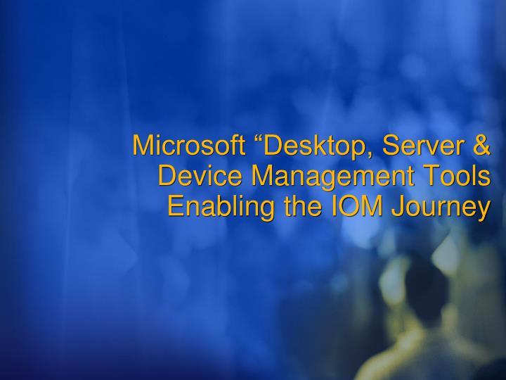 "Microsoft ""Desktop, Server & Device Management Tools"