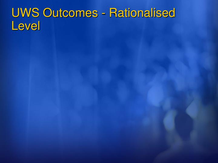 UWS Outcomes - Rationalised Level