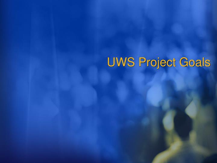 UWS Project Goals
