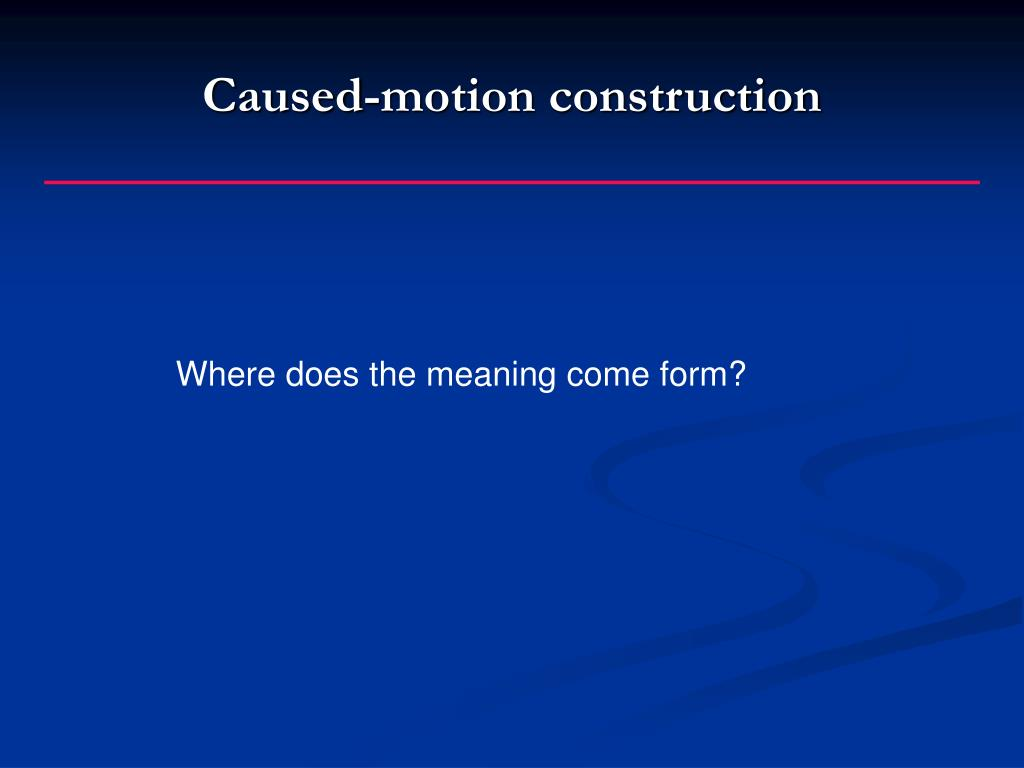 Caused-motion construction