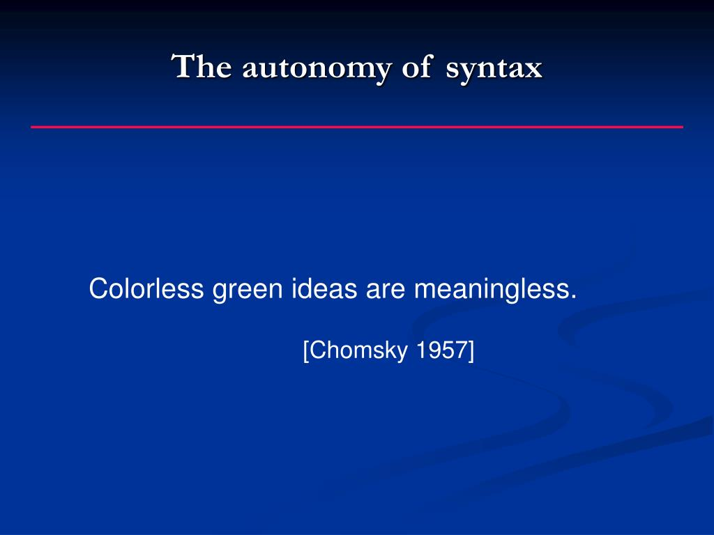 The autonomy of syntax